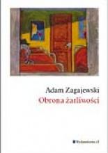 Obrona żarliwości, Adam Zagajewski, Wyd .a5, Kraków 2002, źródło okładki