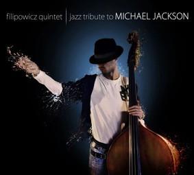 Jazz Tribute To Michael Jackson, Filipowicz Quintet, Polskie Radio , Marzec 2012