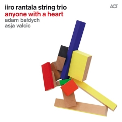 Anyone With a Heart, Iiro Rantala String Trio, ACT 2014.10.30-29.