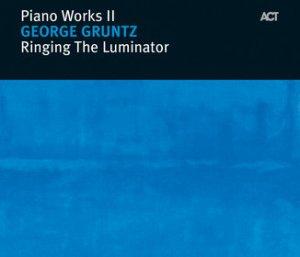 Piano Works II - Ringing The Luminator, George Gruntz, ACT 2005 rok