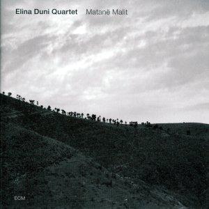Matanë Malit,Elina Duni Quartet,ECM, 2012
