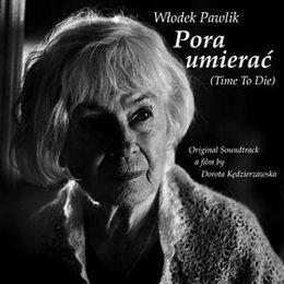 Pora umierać, Włodek Pawlik, Polskie Radio, 2007,[źródło okładki].