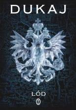Lód Jacek Dukaj Wydawnictwo Literackie 2012 [źródło okładki].