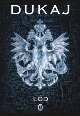 Lód Jacek Dukaj Wydawnictwo Literackie 2007 [źródło okładki].