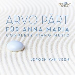 Jeroen Van Veen, Pärt: Für Anna Maria, Complete Piano Music (2 CD). [źródło zdjęcia].
