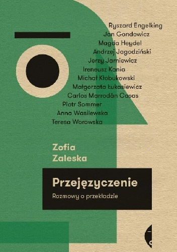 [Przejęzyczenie. Rozmowy o przekładzie. Zofia Zaleska, Czarne 2015, źródło zdjęcia].