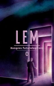 [Kongres futurologiczny, Stanisław Lem, Agora S.A,2008, tutaj wydanie papierowe, korzystałam z audiobooka lektor Adam Ferency źródło zdjęcia, Agora 2012].
