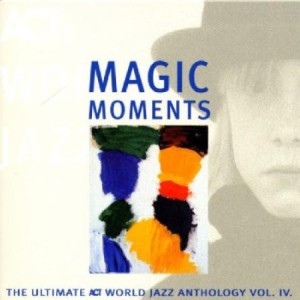 [Magic Moments 2: The Ultimate Act World Jazz Anthology Vol. VII,Various Artist, ACT, 2004, źródło zdjęcia].