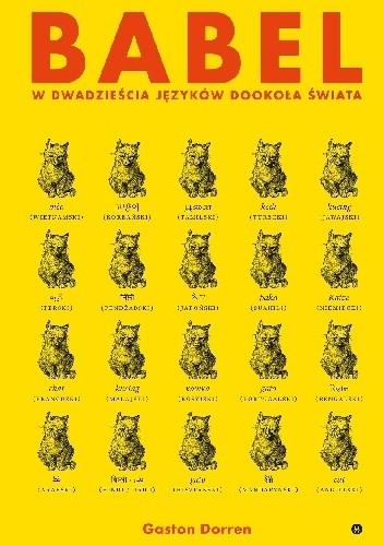 Babel. W dwadzieścia języków dookoła świata. Gaston Dorren, Karakter, Kraków 2019